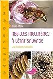 Abeilles mellifères à l'état sauvage - Une histoire naturelle
