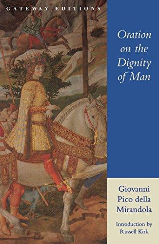 Oration on the Dignity of Man por Giovanni Pico Della Mirandola