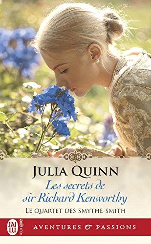 Le quartet des Smythe-Smith (Tome 4) - Les secrets de sir Richard Kenworthy par Julia Quinn