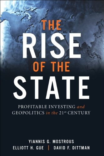 The Rise of the State: Profitable Investing and Geopolitics in the 21st Century (English Edition)