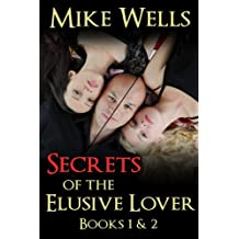 Secrets of The Elusive Lover - Books 1 & 2: The Personal Journal of a Playboy