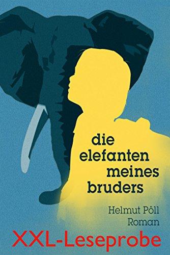 Buchseite und Rezensionen zu 'Die Elefanten meines Bruders - XXL-Leseprobe' von Helmut Pöll