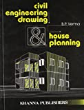 Civil Engineering Drawing & House Planning: A Text Book