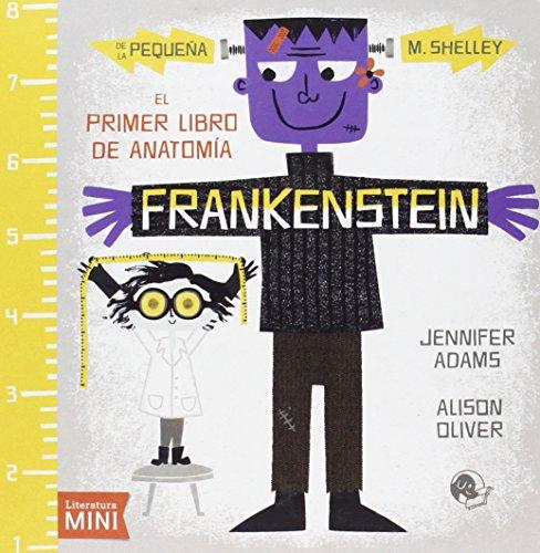 Frankenstein. El primer libro de anatomía (Literatura Mini)