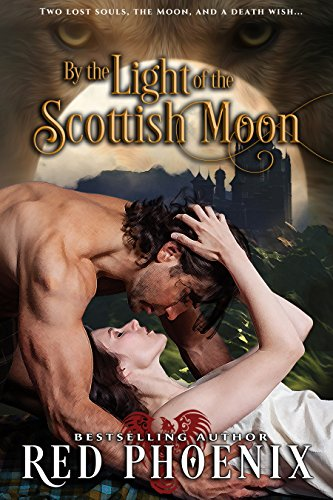 By the Light of the Scottish Moon - Unrated (My Kilted Wolf, #1)