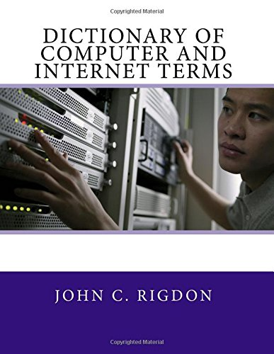 Dictionary of Computer and Internet Terms: Volume 1 (Words R Us Computer Dictionaries)