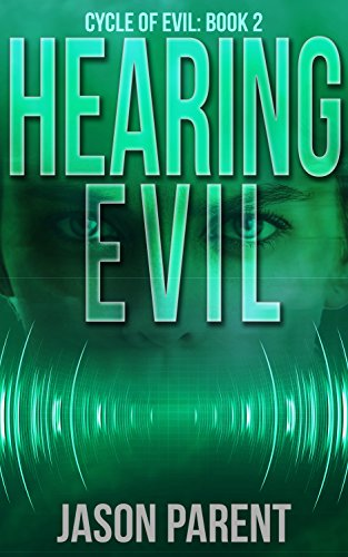 Hearing Evil (Cycle of Evil Book 2) by [Parent, Jason]