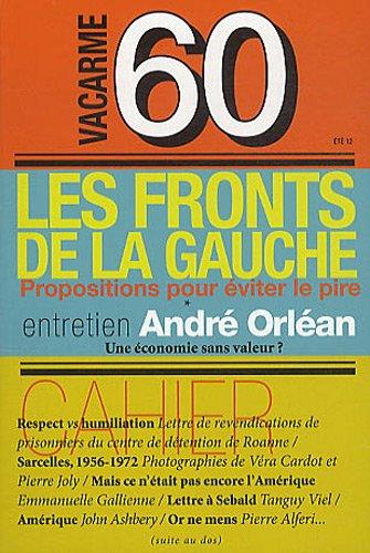 Vacarme, N° 60, juin-août 201 : Les fronts de gauche : Proposition pour éviter le pire par André Orléan