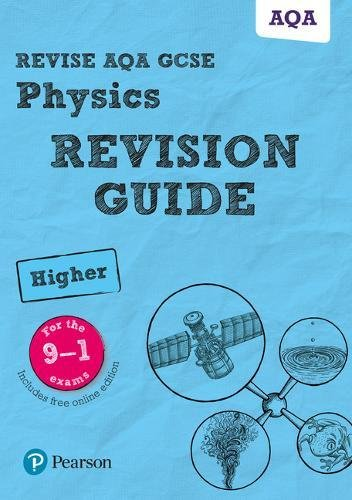 Revise AQA GCSE (9-1) Physics Higher Revision Guide: (with free online edition) (Revise AQA GCSE Science 16)