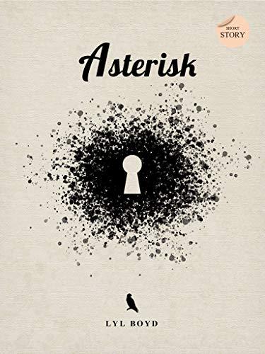 Buchseite und Rezensionen zu 'Asterisk' von Lyl Boyd