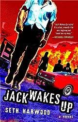 Jack Wakes Up: A Novel by Seth Harwood (2009-05-05)