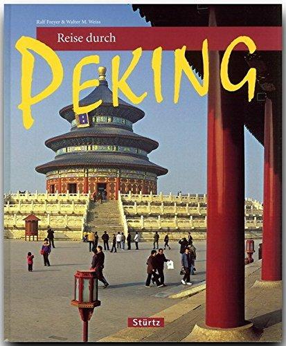Reise durch PEKING - Ein Bildband mit über 180 Bildern - STÜRTZ Verlag (Alte China Große)