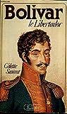 Bolivar, le Libertador. par Saurat