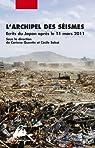 L'archipel des séismes : Ecrits du Japon après le 11 mars 2011 par Quentin