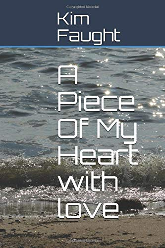 A Piece Of My Heart with love