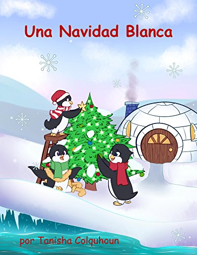 Una Navidad Blanca (Happy and Bilingual Series nº 3) por Tanisha Colquhoun