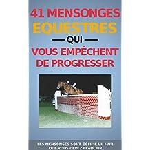41 MENSONGES ÉQUESTRES QUI VOUS EMPÊCHENT DE PROGRESSER (livre d'équitation)