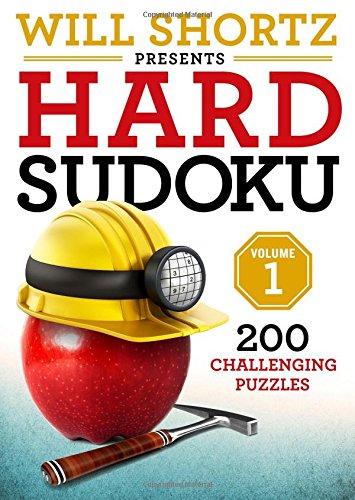 Will Shortz Presents Hard Sudoku Volume 1: 200 Challenging Puzzles