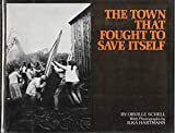 The Town That Fought to Save Itself by Orville Schell (1976-08-01)