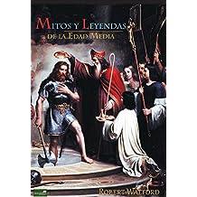 Mitos y Leyendas de la Edad Media (Spanish Edition)
