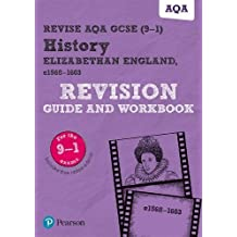 Revise AQA GCSE (9-1) History Elizabethan England, c1568-1603 Revision Guide and Workbook: includes online edition (REVISE AQA GCSE History 2016)