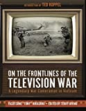Best Books On Vietnam Wars - On the Frontlines of the Television War: A Review