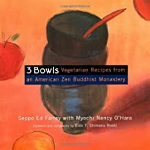 3 Bowls: Vegetarian Recipes from an American Zen Buddhist Monastery
