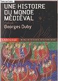 Une histoire du monde médiéval - Larousse - 01/01/2006