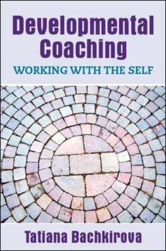 Developmental Coaching: Working with the Self