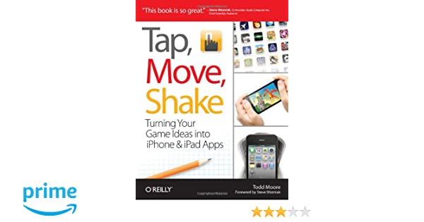 Download PDF Tap, Move, Shake: Turning Your Game Ideas into