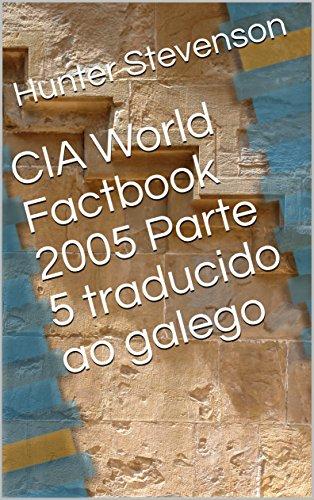 CIA World Factbook 2005 Parte 5 traducido ao galego (Galician Edition) por Hunter  Stevenson