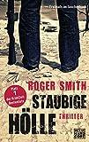 Staubige Hölle: Thriller von Roger Smith