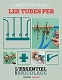 Plomberie : Alimentation en eau - les tubes PER (L'essentiel du bricolage)