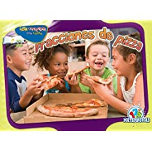 Fracciones de pizza / Fraction Pizza (Mathrmaticas: Leer y aprender con alegria)