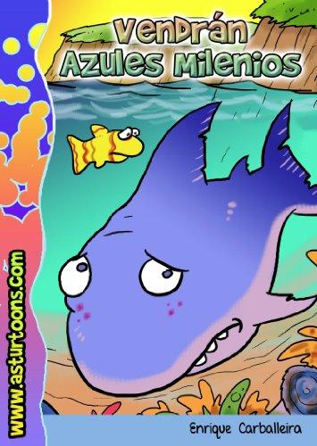 Vendrán Azules Milenios (Spanish Edition)