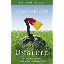 Unglued Participant's Guide with DVD: Making Wise Choices in the Midst of Raw Emotions by Lysa TerKeurst (2012-08-25)