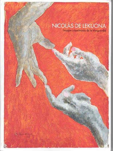 Nicolás de Lekuona. Imagen y testimonio de la vanguardia por Nicolas Lekuona