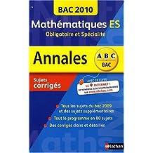Annales Bac 2010, Mathématiques ES : Obligatoire et Spécialité