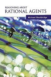 Reasoning about Rational Agents (Intelligent Robotics and Autonomous Agents) (Bradford Books)