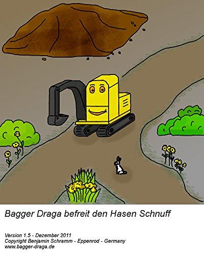 Bagger Draga befreit den Hasen Schnuff - Bilderbuch Gutenachtgeschichte