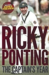 Ricky Ponting the Captains Year 2010 by Ricky Ponting (2010-11-01)