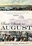 Snow-Storm in August: Washington City, Francis Scott Key, and the Forgotten Race Riot of 1835 by Jefferson Morley (2012-07-03)