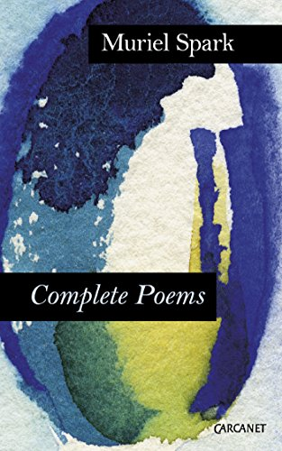 Complete Poems: Muriel Spark by [Spark, Muriel]