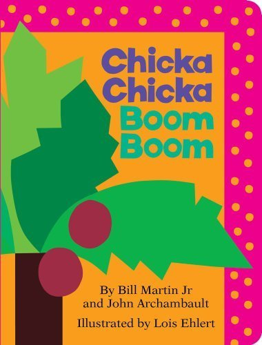 Chicka Chicka Boom Boom (Chicka Chicka Book, A) by Bill Martin Jr., John Archambault (2012) Board book