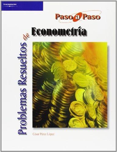 Problemas resueltos de econometría (Paso a Paso)