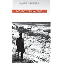 The Jekyl Island Club: A John Le Brun Novel, Book 1 by Brent Monahan (2015-12-06)