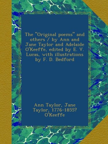 the-original-poems-and-others-by-ann-and-jane-taylor-and-adelaide-okeeffe-edited-by-e-v-lucas-with-i