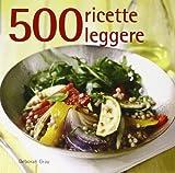 Scarica Libro 500 ricette leggere (PDF,EPUB,MOBI) Online Italiano Gratis