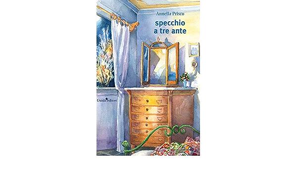 Amazon.it: Specchio a tre ante - Prisco, Annella - Libri
