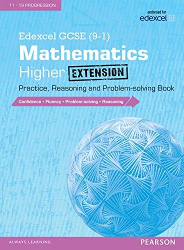 Edexcel GCSE (9-1) Mathematics: Higher Extension Practice, Reasoning and Problem-solving Book (Edexcel GCSE Maths 2015)